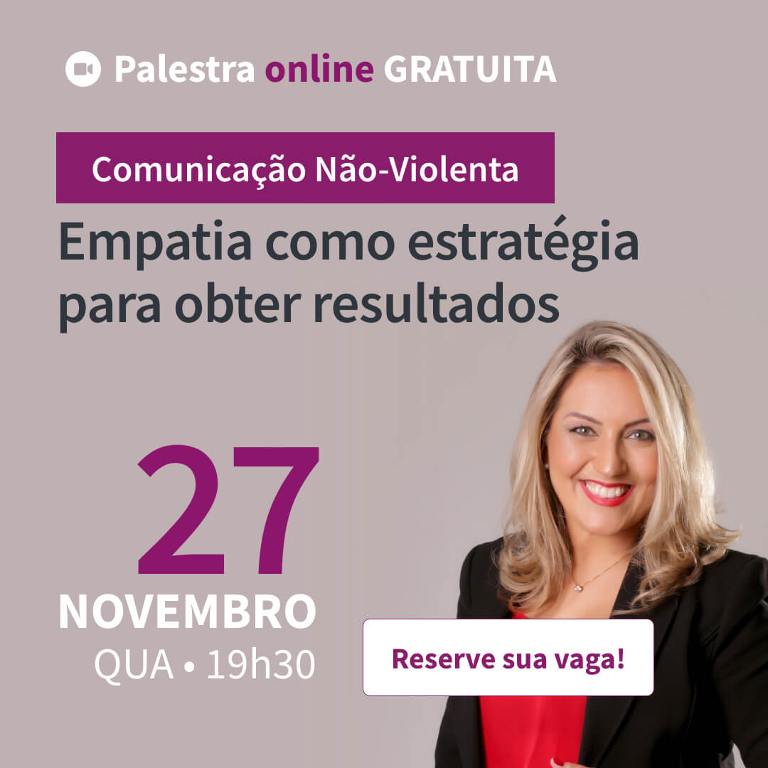 Palestra Online Gratuita - Comunicação Não-Violenta Empatia como estratégia para obter resultados
